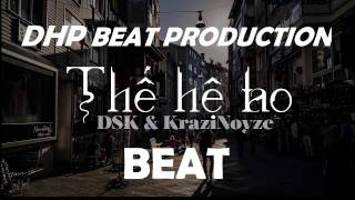 [BEAT COVER ] Thế Hệ Tao - DSK ft. Krazynoyze  -  DHP Beat Production