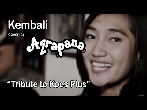 AQRAPANA - Kembali (Cover Tribute to Koesplus)