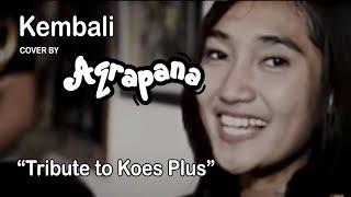 Video AQRAPANA - Kembali (Cover Tribute to Koesplus) download MP3, 3GP, MP4, WEBM, AVI, FLV Agustus 2017