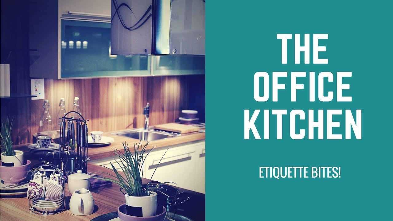 Etiquette Bites! The Office Kitchen - YouTube