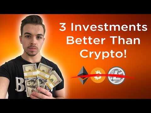 3 Investments Better Than Bitcoin / Cryptocurrencies (2019)
