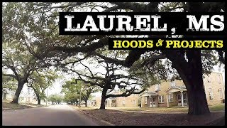 GHETTO TOUR of LAUREL MISSISSIPPI HOODS & PROJECTS