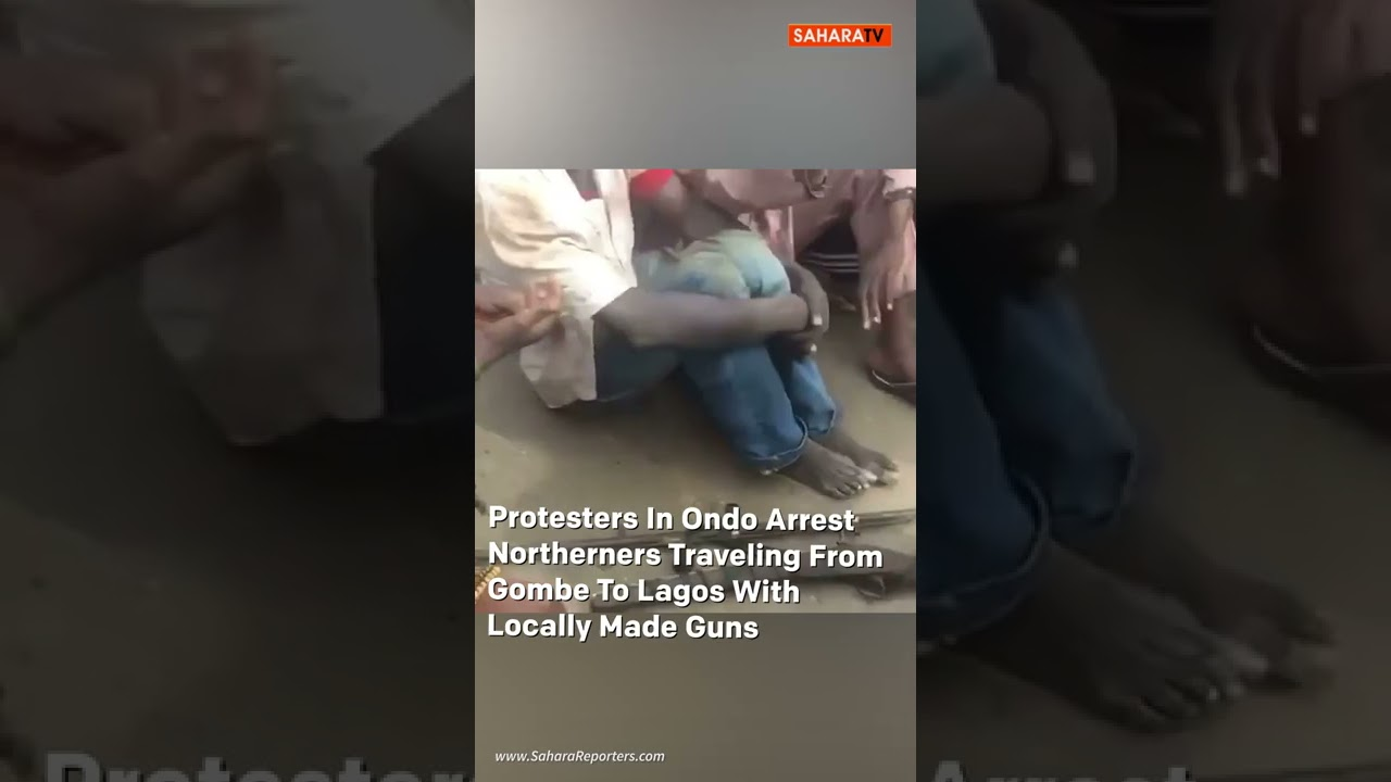 Protesters In Ondo Arrest Northerners Traveling From Gombe To Lagos With Locally Made Guns