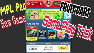 MPL Pro Game Play Trick 100% Working Trick | Fruit Dart Game New | New Game | MPL | MPL Game hack