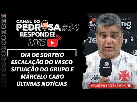 DIA DE SORTEIO   ESCALAÇÃO DO VASCO   O CLIMA NO CLUBE   ÚLTIMAS NOTÍCIAS   PEDROSA RESPONDE #34