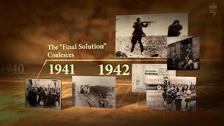 "What Is The Holocaust Part 6/7: The ""Final Solution"" Coalesces (1941-1942)"