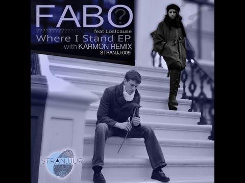 Fabo ft Lostcause - Where I Stand (KARMON Remix) - original clip w/ LYRICS