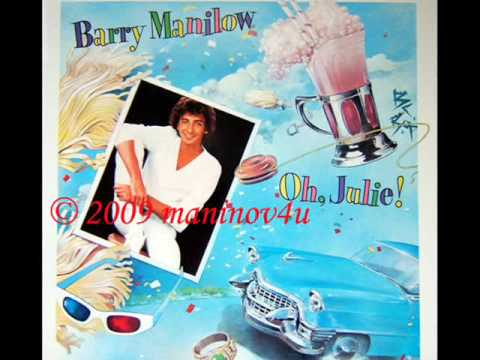 Barry Manilow - Oh Julie