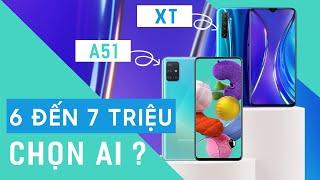 So sánh tầm 6 đến 7 triệu chọn Realme XT hay Galaxy A51 ?