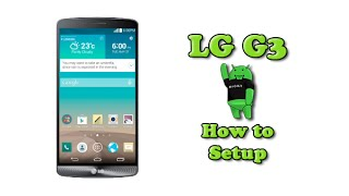 How to Setup the LG G3
