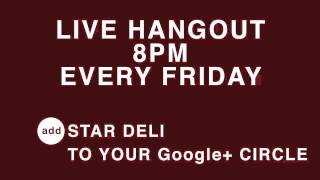 Star Deli Hangout every Friday Night!