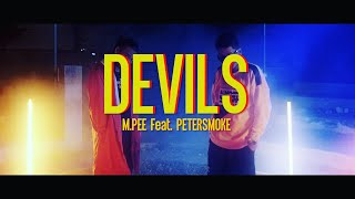 DEVILS(ปีศาจ) M PEE Feat PETERSMOKE Official MV