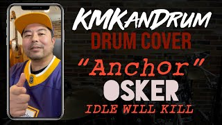 Anchor (OSKER) Idle Will Kill - SoCal Punk Drum Cover by KMKanDrum