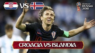 Croacia 2 vs Islandia 1   26-06-2018   Rusia 2018