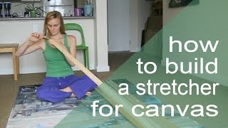 How To Build A Stretcher For Canvas