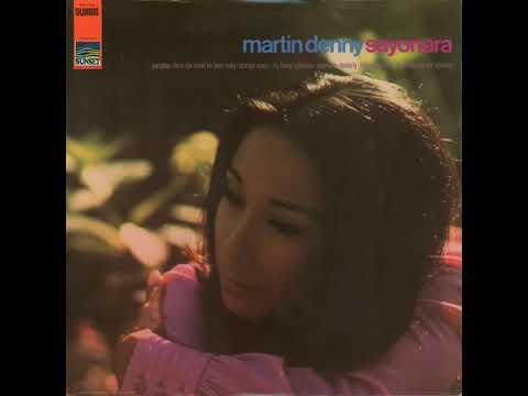 Martin Denny - Sayonara (full album)