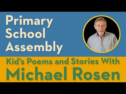 Primary School Assembly - Kids' Poems and Stories With Michael Rosen