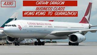 CATHAY DRAGON - BUSINESS CLASS   HONG KONG TO GUANGZHOU   A330   THE WING LOUNGE   TRIP REPORT