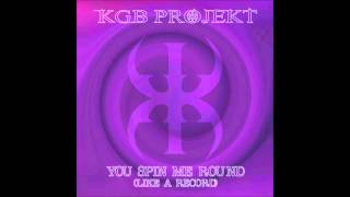 KGB Projekt - You Spin Me Round (Like A Record) (Dead Or Alive)