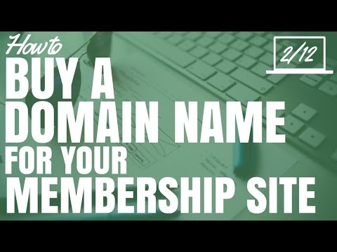 How To Buy A Domain Name For Your Membership Site (Part 2/12)