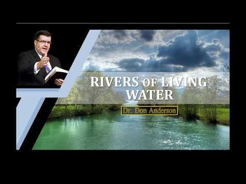 Rivers of Living Water - Dr. Don Anderson Ministries