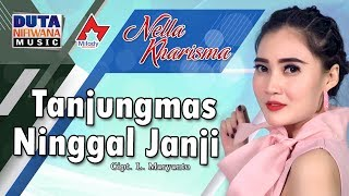 Download lagu Nella Kharisma - Tanjungmas Ninggal Janji