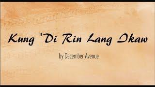 Kung 'Di Rin Lang Ikaw - December Avenue ( Lyrics)