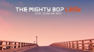 The Mighty Bop Ft. Duncan Roy - Lady