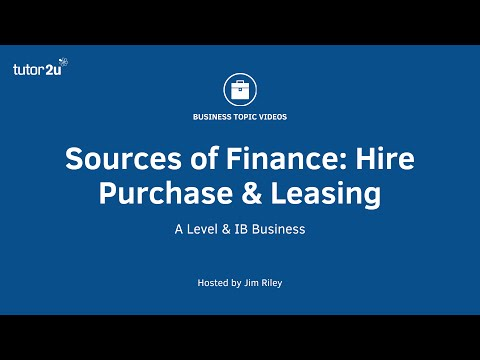Sources of Finance - Hire Purchase and Leasing