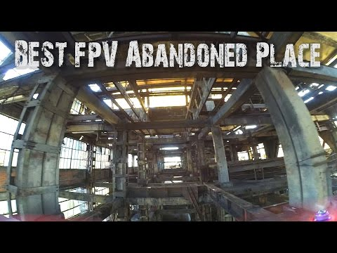 BEST FPV Abandoned Place - The most dangerous industrial building of France
