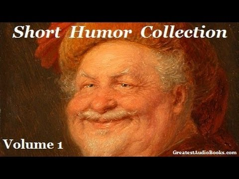Short Humor Collection - Volume 1 - FULL AudioBook | Greates
