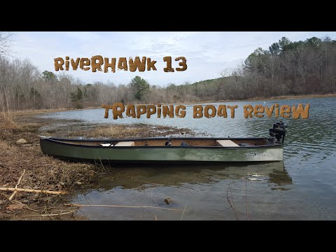 Riverhawk 13 Trapping Boat Review