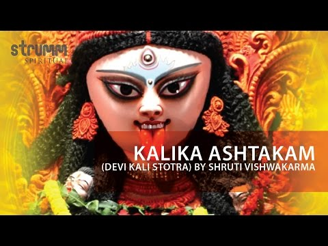 Kalika Ashtakam(Devi Kali Stotra) by Shruti Vishwakarma