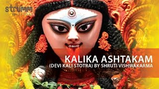 Download Kalika Ashtakam(Devi Kali Stotra) by Shruti Vishwakarma MP3 song and Music Video