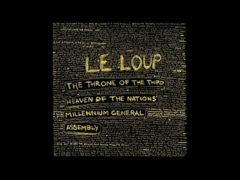 Le Loup - We Are Gods! We Are Wolves! - Not The Video