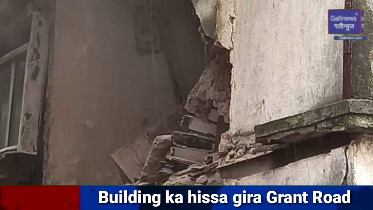 Building Ka Hissa Gira Grant Road.