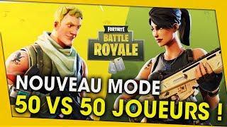 NOUVEAU MODE DE JEU 50 VS 50 JOUEURS ! FORTNITE BATTLE ROYALE