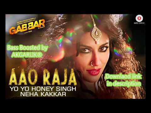 Aao Raja - Yo Yo Honey Singh | Bass Boosted