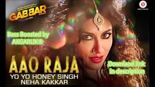 Aao Raja - Yo Yo Honey Singh | Bass Boosted