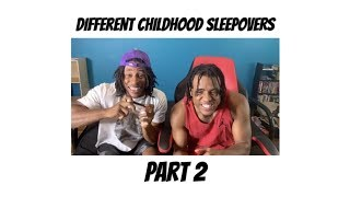 Different Childhood Sleepovers Part 2