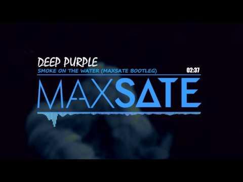 Deep Purple - Smoke on the Water (MaxSate Bootleg)