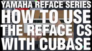 How To Use The Reface CS With Cubase