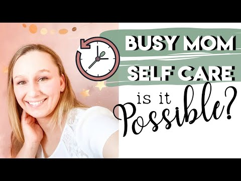 HOW to ADD SELF CARE as a BUSY MOM || Mom Tips