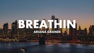 Ariana Grande - Breathin (Lyric)