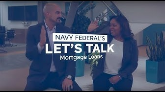 Lets Talk Mortgages | Navy Federal Credit Union