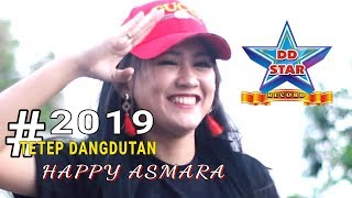Happy Asmara 2019 Tetep Dangdutan OFFICIAL