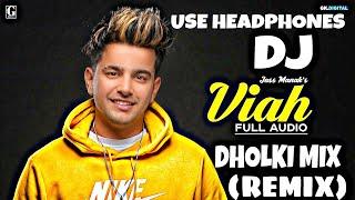 Viah Dhol remix - DJ lishkara mix | Jass manak | New Punjabi songs 2019