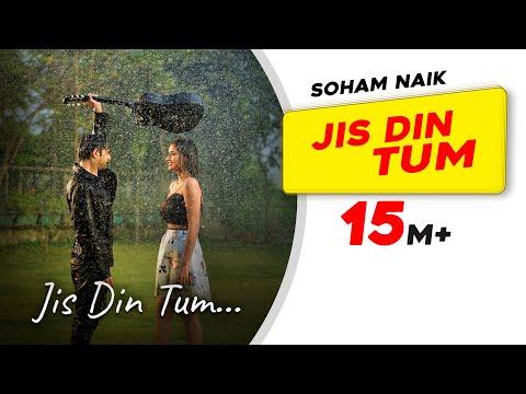 Jis Din Tum | Soham Naik | Anurag Saikia | Vatsal Sheth | Kunaal Vermaa | Latest Hindi Song 2020