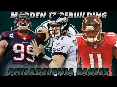 Madden 17 Connected Franchise | Rebuilding The Philadelphia Eagles | Best Team I've Ever Built II