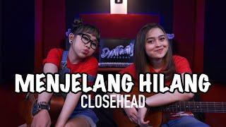 MENJELANG HILANG - CLOSEHEAD (Cover by DwiTanty)